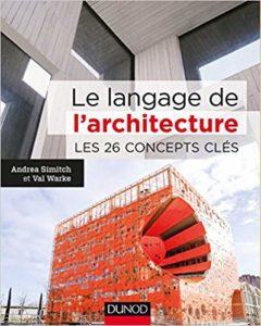 Le langage de l'architecture - Les 26 concepts clés