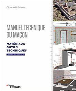 Manuel technique du maçon : Matériaux, outils, techniques